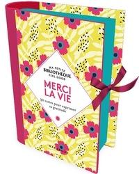 Stéphanie Bouvet - Merci la vie - 30 cartes pour exprimer sa gratitude.