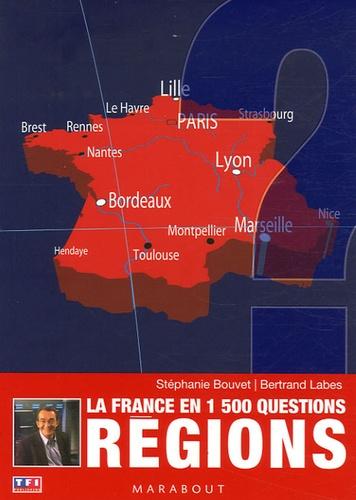 Stéphanie Bouvet et Bertrand Labes - Régions - La France en 1 500 questions.