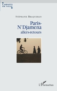 Stéphanie Braquehais - Paris-N'Djamena - Allers-retours.