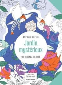 Stéphanie Brepson - Jardin mystérieux - 100 dessins à colorier.