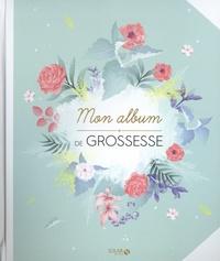 Stéphanie Brepson et Virginie Guyard - Mon album de grossesse.