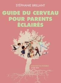 Livre Google téléchargement gratuit pdf Guide du cerveau pour parents éclairés