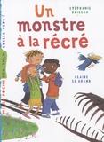 Stéphanie Brisson et Claire Le Grand - Un monstre à la récré.