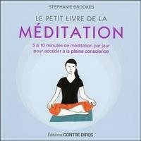 Le petit livre de la méditation - 5 à 10 minutes de méditation par jour pour accéder à la pleine conscience.pdf