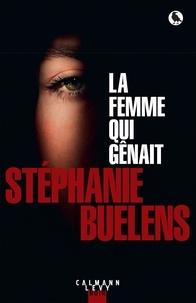 Stéphanie Buelens - La femme qui gênait.