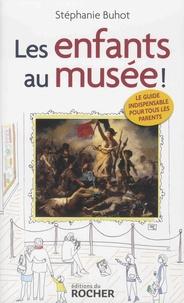 Stéphanie Buhot - Les enfants au musée !.