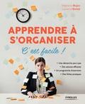 Stéphanie Bujon et Laurence Einfalt - Apprendre à s'organiser - C'est facile !.