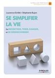 Stéphanie Bujon et Laurence Einfalt - Se simplifier la vie.