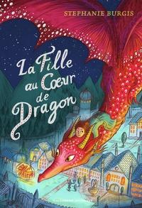 Stephanie Burgis - La fille au coeur de dragon.
