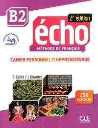 Echo B2- Cahier personnel d'apprentissage - Stéphanie Callet |
