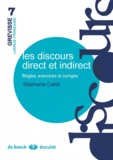 Stéphanie Callet - Les discours direct et indirect - Règles, exercices et corrigés.