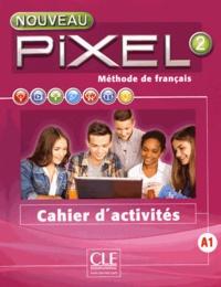 Méthode de français Nouveau Pixel 2 A1 - Cahier dactivités.pdf