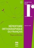 Stéphanie Callet - Répertoire orthographique du français - Pièges et difficultés.