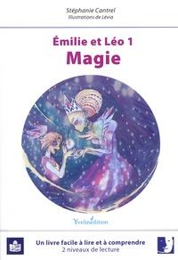 Stéphanie Cantrel - Emilie et Léo Tome 1 : Magie.