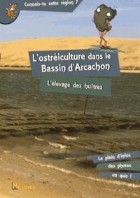 Stéphanie Caradec-Weisbecker - L'ostréiculture dans le bassin d'Arcachon - L'élevage des huîtres.
