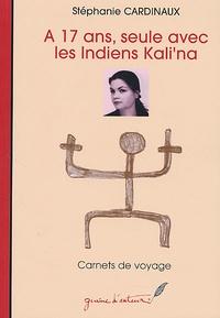Stéphanie Cardinaux - A 17 ans, seule avec les indiens Kali'na.