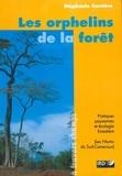 Stéphanie Carrière - Les orphelins de la forêt - Pratiques paysannes et écologie forestière (Ntumu, Sud-Cameroun).