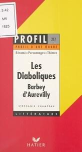 Stéphanie Champeau et Georges Décote - Les diaboliques, 1874, Barbey d'Aurevilly - Résumé, personnages, thèmes.