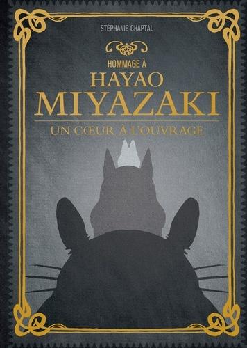 Hommage à Hayao Miyazaki. Un coeur à l'ouvrage