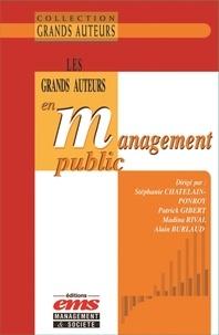 Stéphanie Chatelain-Ponroy et Patrick Gibert - Les grands auteurs en management public.