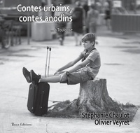 Stéphanie Chaulot - Contes urbains, contes anodins.
