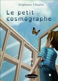Stéphanie Chaulot et Magali Velia - Le Petit Cosmographe.