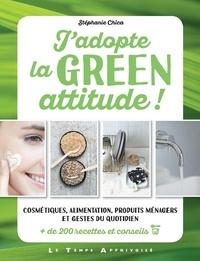 Jadopte la green attitude! - Cosmétiques, alimentation, produits ménagers et gestes du quotidien. + de 200 recettes et conseils.pdf