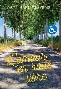 Stéphanie Claverie - L'amour en roue libre.