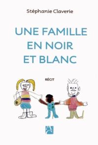 Stéphanie Claverie - Une famille en noir et blanc.