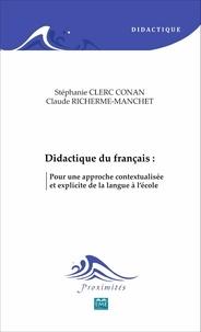 Stéphanie Clerc Conan et Claude Richerme-Manchet - Didactique du français - Pour une approche contextualisée et explicite de la langue à l'école.