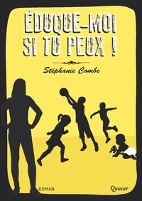 Stéphanie Combe - Eduque-moi si tu peux !.