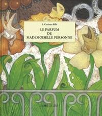 Stéphanie-Corinna Bille - Le parfum de Mademoiselle Personne.