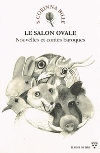 Stéphanie-Corinna Bille - Le Salon Ovale - Nouvelles et contes baroques.