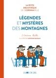 Stéphanie-Corinna Bille et Adrienne Barman - Légendes et mystères des montagnes.