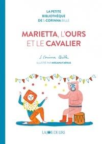 Stéphanie-Corinna Bille et Mirjana Farkas - Marietta, l'ours et le cavalier vert.