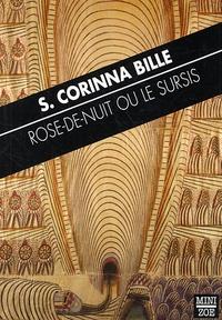 Stéphanie-Corinna Bille - Rose-de-nuit ou le sursis.
