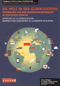 Stéphanie Coué et Esther Scheidecker - Die Welt in der Globalisierung - Materialien für den Geographieunterricht in Deutscher Sprache.