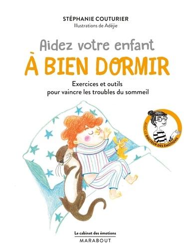Stéphanie Couturier et  Adéjie - Aider votre enfant à bien dormir.