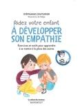 Stéphanie Couturier - Aidez son enfant à développer son empathie.