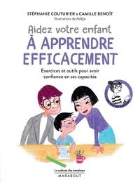 Stéphanie Couturier et Camille Benoît - Aidez votre enfant à apprendre efficacement - Exercices et outils.