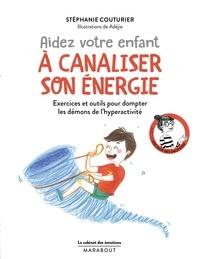 Stéphanie Couturier - Aidez votre enfant à canaliser son énergie.