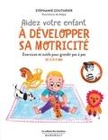Stéphanie Couturier - Aidez votre enfant à développer sa motricité.