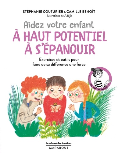 Stéphanie Couturier et Camille Benoît - Aidez votre enfant à haut potentiel à s'épanouir.