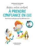 Stéphanie Couturier - Aidez votre enfant à prendre confiance en lui.