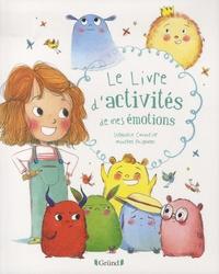 Stéphanie Couturier et Maurèen Poignonec - Le livre d'activités de mes émotions.