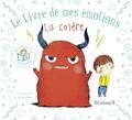 Stéphanie Couturier et Maurèen Poignonec - Le livre de mes émotions  : La colère.