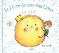 Stéphanie Couturier et Maurèen Poignonec - Le livre de mes émotions  : La joie.