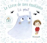 Stéphanie Couturier et Maurèen Poignonec - Le livre de mes émotions  : La peur.