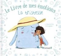 Stéphanie Couturier et Maurèen Poignonec - Le livre de mes émotions  : La tristesse.