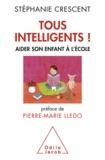 Stéphanie Crescent - Tous intelligents ! - Aider son enfant à l'école.